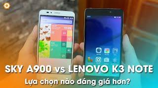 So sánh SKY A900 và LENOVO K3 Note - Phablet nào tốt nhất tầm giá 4tr?