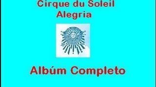 Alegría - Cirque du Soleil ~ Álbum Completo