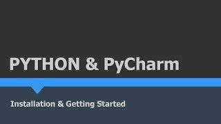 Python & PyCharm Setup : Getting Started