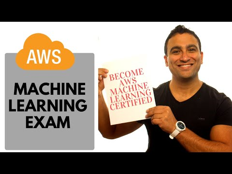 AWS Machine Learning Certification Exam: Everything you need to ...