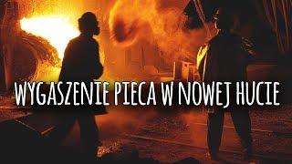 Wygaszenie pieca w Krakowie Nowej Hucie –