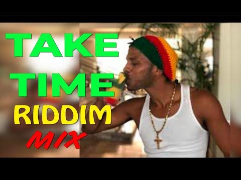 Take Time Riddim Mix (Dexta Daps & Blakkman, Vershon, Deep Jahi, Agent Sasco, Bugle, Singer J)