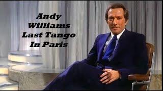Andy Williams......... Last Tango In Paris... Live