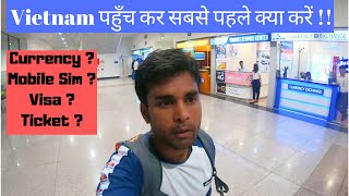 Vietnam First Day Arrival // Currency Exchange on Best Price // Local Mobile Sim // Part-1