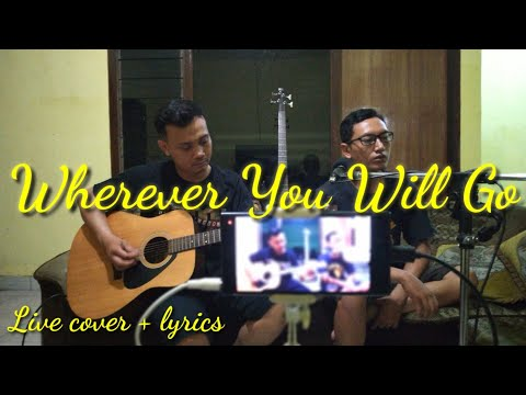 Wherever You Will Go Cover Akustik Live by Yonke Haddick