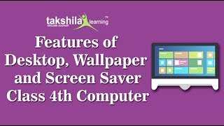 Class 4 Computer Science - Features of Desktop / Wallpaper / Screen Saver - CBSE & NCERT Solutions