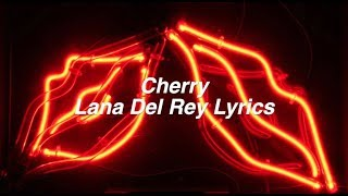 Cherry || Lana Del Rey Lyrics