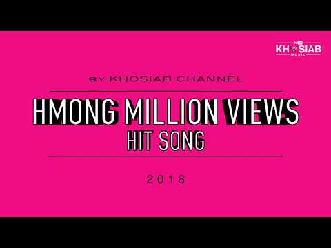Hmong Million Views Song 2018 by Khosiab Music