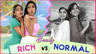 BEAUTY - Rich vs Normal | ShrutiArjunAnand