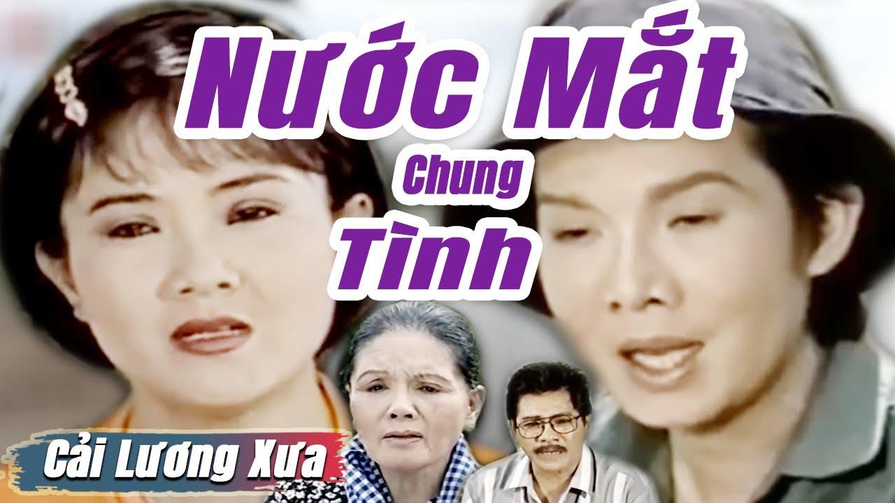 Cải Lương Xưa : Nước Mắt Chung Tình - Vũ Linh Thanh Ngân | cải lương xã hội hay nhất