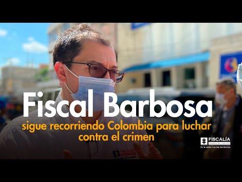 Fiscal Francisco Barbosa recorre Colombia para luchar contra el crimen