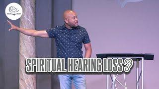 SPIRITUAL HEARING LOSS