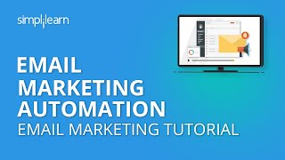Email Marketing Automation | Email Marketing Tutorial | Simplilearn
