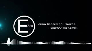 Anna Graceman - Words (EigenARTig Remix)