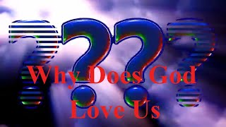 Why Does God Love Us | 🙏 God Quotes