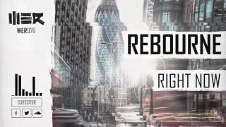 Rebourne - Right Now (Official Video)