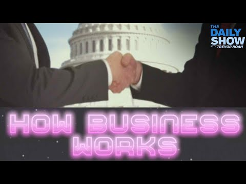 , title : 'How Does Business in America Work? | The Daily Show
