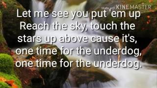 One time for the underdog - with lyrics.