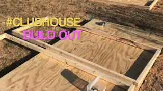 Club House Build Out!