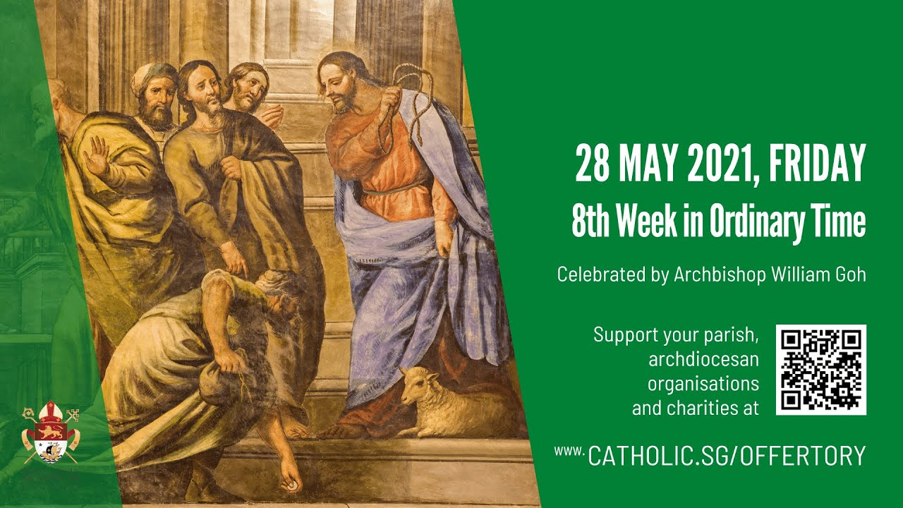 Catholic Singapore Mass 28 May 2021 Today Online - Friday, 8th Week in Ordinary Time 2021