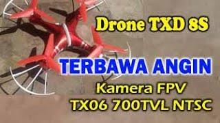 Tes terbang drone Txd 8s pakai kamera fpv tx06 5.8ghz