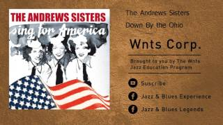The Andrews Sisters - Down By the Ohio