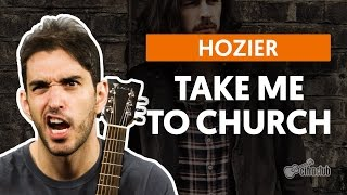 Take Me To Church - Hozier (aula de violão completa)