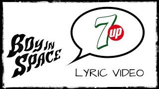 Boy In Space   7UP (Lyric Video)