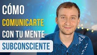 Video: Cómo Comunicarnos Con El Subconsciente