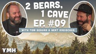 Ep. 09 | 2 Bears 1 Cave w/ Tom Segura & Bert Kreischer