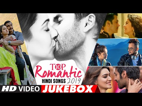 Top 10 Romantic Hindi Songs 2019 Video Jukebox New Hindi Love Songs BOLLYWOOD ROMANTIC JUKEBOX