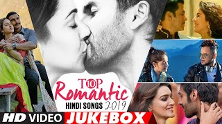 Top 10 Romantic Hindi Songs 2019 - Video Jukebox | New Hindi Love Songs | BOLLYWOOD ROMANTIC JUKEBOX