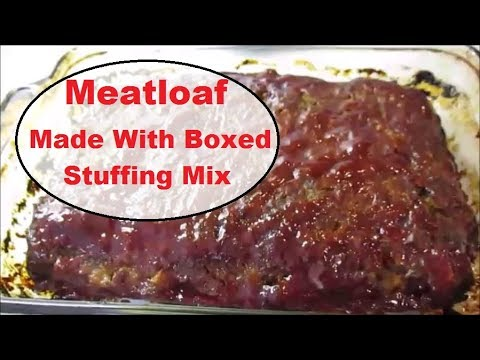 Meatloaf Made With Boxed Stuffing Mix