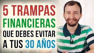 Video: 5 Trampas Financieras Que Debes Evitar A Tus 30 Años