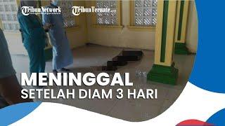 Seorang Pria Tewas Mendadak setelah Diam 3 Hari di Masjid, Sempat Keluhkan Sesak Napas dan Minta Air