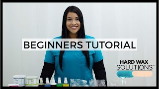 Introduction to Waxing - Beginners Hard Wax Tutorial