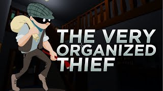 Very Organized Thief - NAILED IT