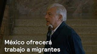 México ofrecerá trabajo a migrantes: AMLO - En Punto con Denise Maerker