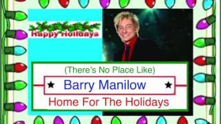 ❄ CHRISTMAS ❄ Barry Manilow - (There's No Place Like) Home for the Holidays ♫ ♪