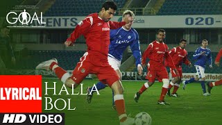 Halla Bol Lyrical | Dhan Dhana Dhan Goal |John Abraham, Arshad Warsi, Boman Irani | Daler Mehdi - Download this Video in MP3, M4A, WEBM, MP4, 3GP