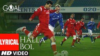 Halla Bol Lyrical | Dhan Dhana Dhan Goal |John Abraham