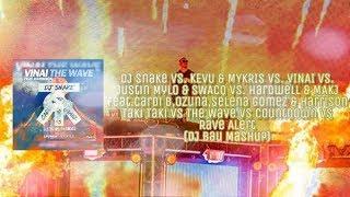 Dj Snake Vs. VINAI Vs. Justin Mylo & SWACQ   Taki Taki Vs. The Wave Vs. Rave Alert (DJ Bau Mashup)