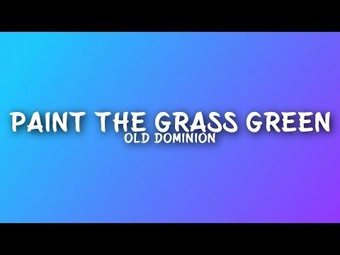 Old Dominion - Paint The Grass Green (Lyrics)