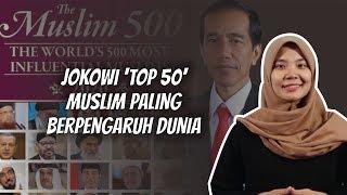 WOW TODAY: Jokowi Masuk 50 Besar Muslim Paling Berpengaruh Dunia