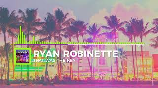 Ryan Robinette That Was The Key