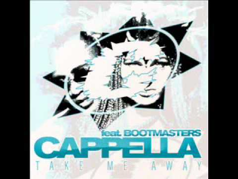 Cappella ft Bootmasters - Take Me Away (DirtyLectro Mix).wmv