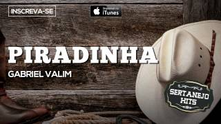 Piradinha - Gabriel Valim (Sertanejo Hits)