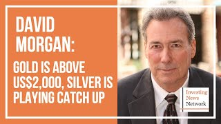 David Morgan: Gold Is Above US$2,000, Silver Is Playing Catch Up