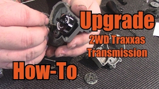 How-To - Upgrade Traxxas 2WD Transmission