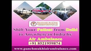 Panchmukhi Air Ambulance in Delhi